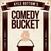 Kyle Bottom's Comedy Bucket