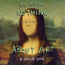 We Know Nothing About Art